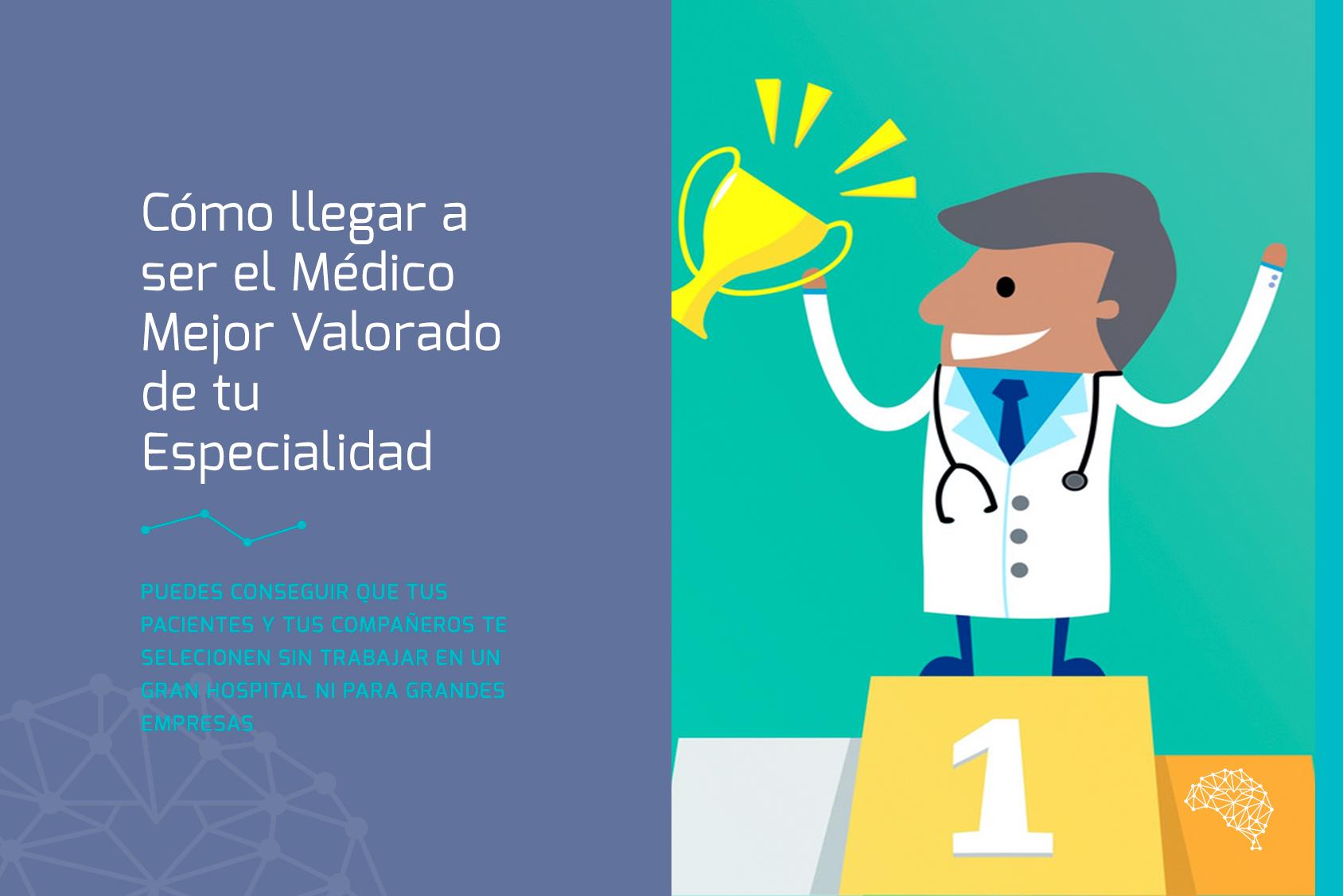 Cómo ser el Médico Mejor Valorado de tu Especialidad